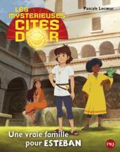Les mystérieuses cités d'or saison 2 t.1 ; une vraie famille pour Esteban - Couverture - Format classique
