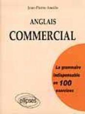 Anglais Commercial La Grammaire Indispensable En 100 Exercices - Intérieur - Format classique