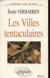 Les Villes Tentaculaires Texte Integral - Couverture - Format classique