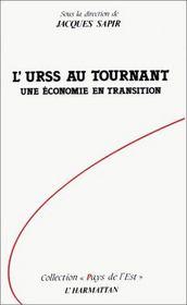 L'URSS au tournant ; une économie en transition - Intérieur - Format classique