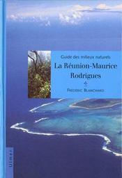 Guide Des Milieux Naturels La Reunion-Maurice-Rodrigues - Intérieur - Format classique