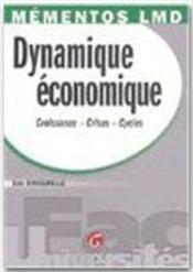 Dynamique économique : croissance, crise... - Couverture - Format classique