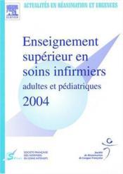 Enseignement supérieur en soins infirmiers ; adultes et pédiatriques - Couverture - Format classique