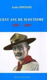 Cent ans de scoutisme ; 1907-2007 - Couverture - Format classique
