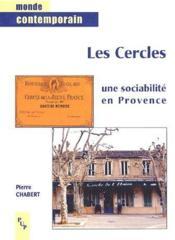 Les cercles, une sociabilité en Provence - Couverture - Format classique