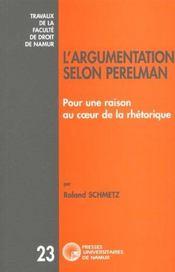 L'argumentation selon Perleman ; pour une raison au coeur de la rhétorique - Intérieur - Format classique