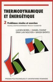 Thermodynamique et énergétique ; 2 problèmes résolus et exercices - Intérieur - Format classique