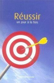 Réussir un jour à la fois (édition 2007) - Intérieur - Format classique