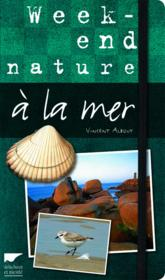 Week-end nature à la mer  - Vincent Albouy