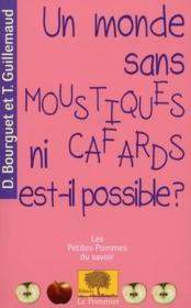Vente  Un monde sans moustiques ni cafards est-il possible ?  - Denis Bourguet - Thomas Guillemaud