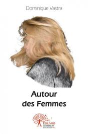 Autour Des Femmes - Couverture - Format classique