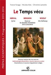 Vente  Le temps vécu ; français-philosophie ; prépas scientifiques ; question 2013/2014  - France Farago - Nicolas Kies - Christine Lamotte