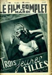 Le Film Complet Du Mardi N° 1943 16e Annee - Trois Jeunes Filles - Couverture - Format classique