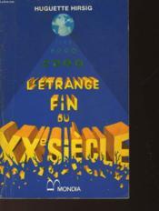 L'Etrange Fin Du Xx° Siecle - Couverture - Format classique