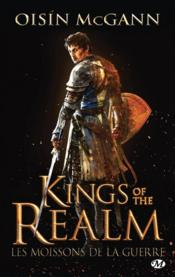Kings of the realm ; les moissons de la guerre  - Oisin Mcgann