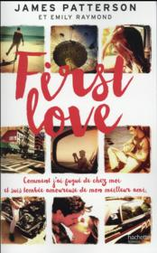 Vente livre :  First love  - James Patterson - Emily Raymond