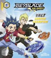 Vente livre :  Beyblade - burst T.1 ; Valt contre Champion  - Collectif