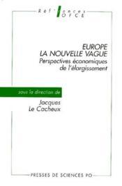 Europe, la nouvelle vague ; perspectives économiques de l'élargissement - Couverture - Format classique