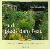 Jardin pieds dans l'eau ; reportages, idées, portraits de plantes - Couverture - Format classique