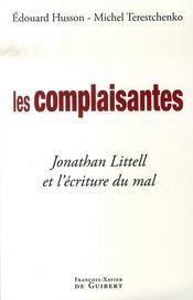 Les complaisantes ; jonathan littell et l'écriture du mal - Intérieur - Format classique