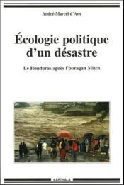 Écologie politique d'un désastre ; le honduras après l'ouragan Mitch - Couverture - Format classique