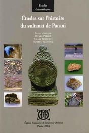Études sur l'histoire du sultanat de Patani - Intérieur - Format classique