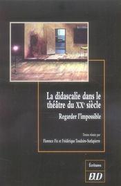 Didascalie dans le theatre du vingtieme siecle. regarder l impossible - Intérieur - Format classique