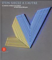 D'un siècle à l'autre ; la grande collection du musée d'Art moderne de Saint-Etienne Métropole - Intérieur - Format classique