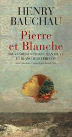 Pierre et Blanche ; souvenirs et documents sur Blanche Reverchon et Pierre Jean Jouve - Couverture - Format classique
