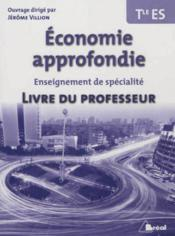 Economie approfondie ; terminale ES ; livre du professeur - Couverture - Format classique