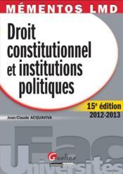 Droit constitutionnel et institutions politiques (15e édition) - Couverture - Format classique