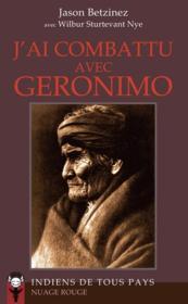 J'ai combattu avec Geronimo – Betzinez, Jason; Sturtevant Nye, Wilbur