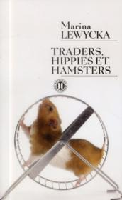 Traders, hippies et hamsters  - Marina Lewycka