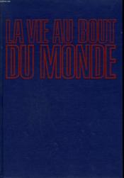 La Vie Au Bout Du Monde. - Couverture - Format classique