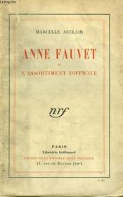 Anne Fauvet Ou L'Assortiment Difficile. - Couverture - Format classique