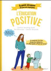 Vente livre :  Le guide décapant des parents imparfaits ; l'éducation positive  - Collectif