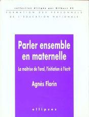 Parler ensemble en maternelle ; la maîtrise de l'oral, l'initiation à l'écrit - Intérieur - Format classique