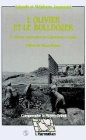 L'olivier et bulldozer ; le paysan palestinien en Cisjordanie - Couverture - Format classique
