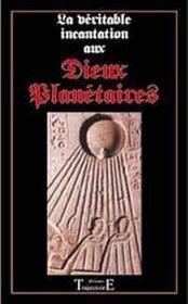 Veritable Incantation Aux Dieux Planetaires - Couverture - Format classique
