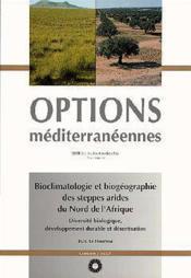 Bioclimatologie et biogeographie des steppes arides du nord de l'afrique ; options mediterraneennes - Couverture - Format classique
