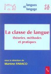 La Classe De Langue. Theories, Methodes Et Pratiques - Intérieur - Format classique