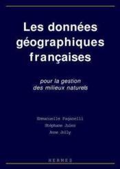 Les données géographiques françaises ; pour la gestion des milieux naturels - Couverture - Format classique