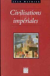 Civilisations Imperiales T.1 ; De La Chine Ancienne Aux Etats-Unis - Intérieur - Format classique