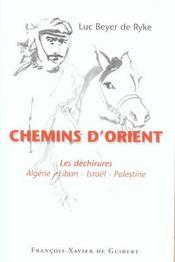 Chemins D'Orient - Les Dechirures Algerie-Liban-Palestine - Intérieur - Format classique