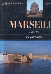 Marseille une ville un patrimoine - Couverture - Format classique