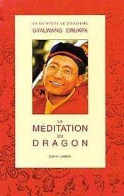 La Meditation Du Dragon - Nouvelle Edition - Couverture - Format classique