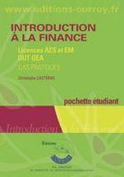 Vente livre :  Introduction à la finance ; licences AES et EM, DUT GEA ; pochette étudiant  - Christophe Casteras