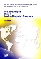 Peer review report phase 1 ; legal and regulatory framework : Cyprus  - Collectif