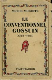 Le Conventionnel Gossuin. ( 1758 - 1827 ) . - Couverture - Format classique