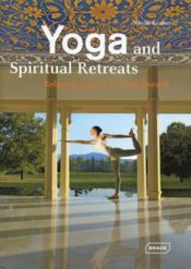 Vente livre :  Yoga and spiritual retreats ; relaxing spaces to find oneself  - Sibylle Kramer